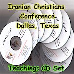 Persian Christian Conference 2008 Teachings CD set by the Iranian Church of Dallas, Iranian Christian Regional Conference CD set 2008