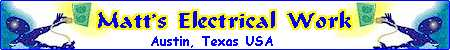 Matt's Electrical Works in Austin Texas for all commercial and residential electrical work, Matt Pourrajabi Master Electrician at your Service in Austin Texas