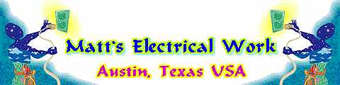 Matt's Electrical Work LLC, Matt Pourrajabi Your trusted Master Electrician with Reasonable Rates in Austin Texas USA